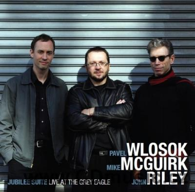 WLOSOK - MCGUIRK - RILEY - JUBILEE SUITE - LIVE AT THE GREY EAGLE / P.Wlosok fender rhodes