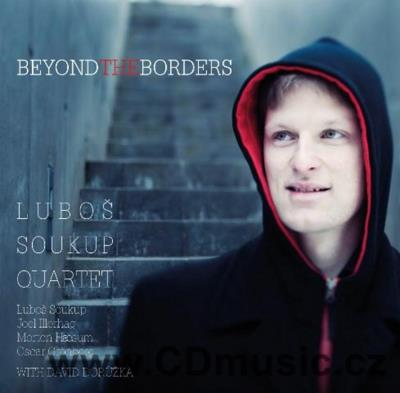 LUBOŠ SOUKUP QUARTET WITH DAVID DORŮŽKA - BEYOND THE BORDERS / L.Soukup sax, O.Gronberg pi
