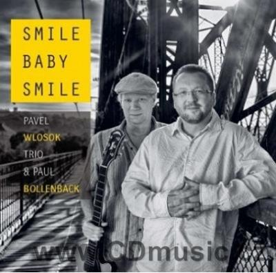 WLOSOK TRIO AND PAUL BOLLENBACK - SMILE BABY SMILE (2016)