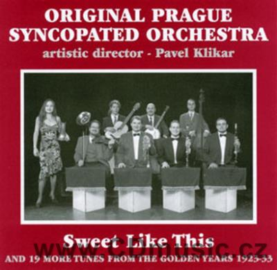 ORIGINAL PRAGUE SYNCOPATED ORCHESTRA - SWEET LIKE THIS AND 19 MORE TUNES FROM THE GOLDEN Y
