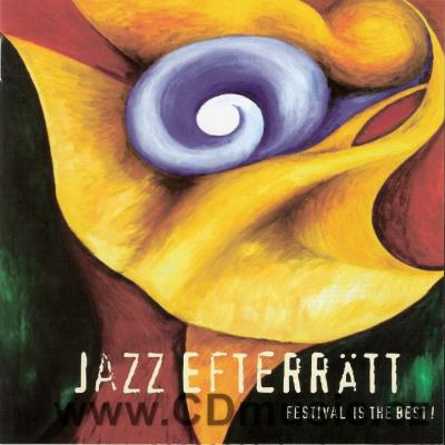 JAZZ EFTERRATT - FESTIVAL IS THE BEST (2006)