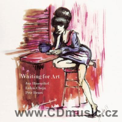 HASENOHRL J., CHEJN L., BENEŠ. P - WAITING FOR ART