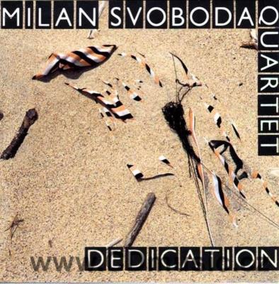 SVOBODA M. QUARTET - DEDICATION, THE SPRING QUARTET / M.Svoboda piano,Yamaha DX7, M.Gera t