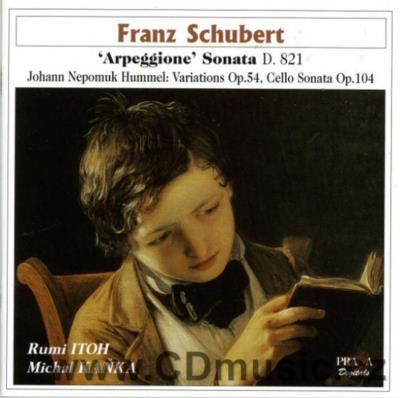 SCHUBERT F. ARPEGGIONE SONATA D.821, HUMMEL J.N. VARIATIONS, SONATA FOR CELLO AND PIANO