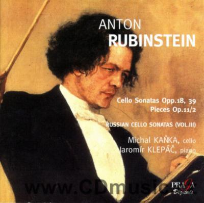 RUBINSTEIN A. SONATA FOR CELLO AND PIANO, THREE PIECES FOR PIANO AND CELLO / M. Kaňka