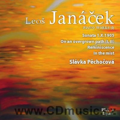 JANÁČEK L. SONATA 1.X.1905, ON AN OVERGROWN PATH I,II, REMINISCENCE, IN THE MIST / S.Pěcho