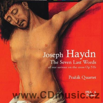 HAYDN J. (1732-1809) SEVEN LAST WORDS OF OUR SAVIOUR ON THE CROSS Op.51b / Pražák Quartet