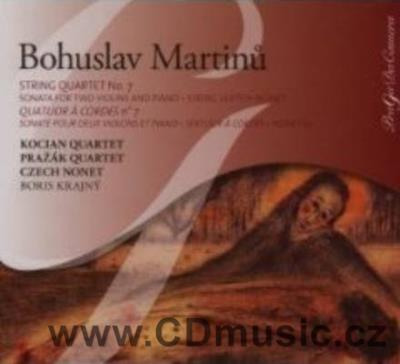 MARTINŮ B. STRING QUARTET No.7 CONCERTO DA CAMERA, SONATA FOR 2 VIOLINS AND PIANO, SEXTET