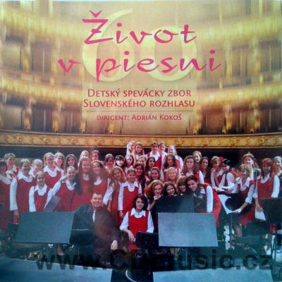 ŽIVOT V PIESNI - SLOVAK RADIO CHILDREN CHOIR / A.Kokoš