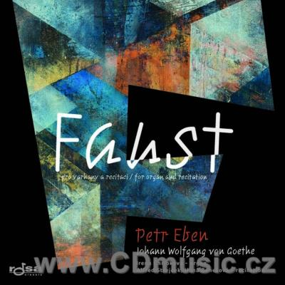 EBEN P. (1929-2007) FAUST FOR ORGAN AND RECITATION / I.Chřibková, A.Strejček, H.Benešová