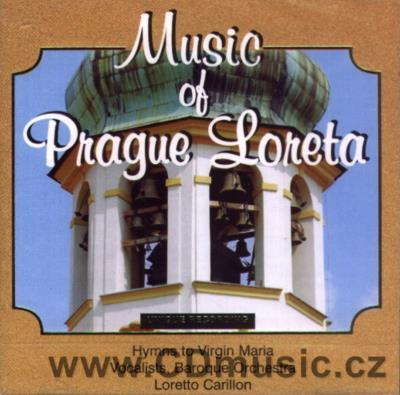MUSIC OF PRAGUE LORETA (MICHNA, ANONYMOUS, BOŽAN, VODŇANSKÝ) / R.Rejšek Loretto carillon,