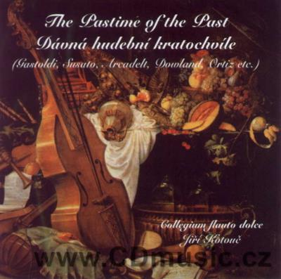 THE PASTIME OF THE PAST - EUROPEAN MUSIC OF 16. AND 17. CENTURY / I.Bedrnová, L.Vernerová