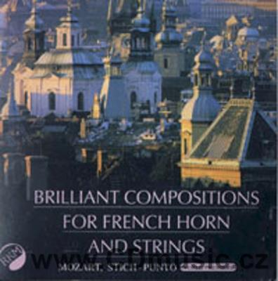 COMPOSITIONS FOR FRENCH HORN AND STRINGS (MOZART W.A., STICH-PUNTO J.V.)