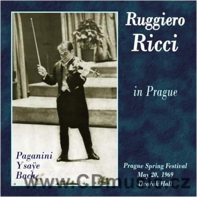 RICCI IN PRAGUE (PAGANINI N. CAPRICES FOR SOLO VIOLIN Op.1, YSAYE E. SONATA FOR VIOLIN...