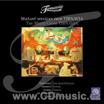 20TH CENTURY SLOVAK CHORAL MUSIC / Tirnavia Choir