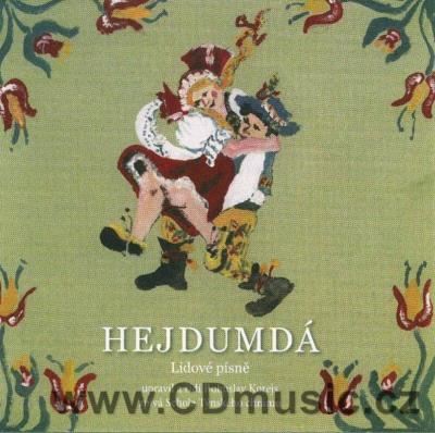HEJDUMDÁ - CZECH FOLK SONGS ARRANGED FOR CHOIR BY KOREJS / Schola Teynensis / B.Korejs