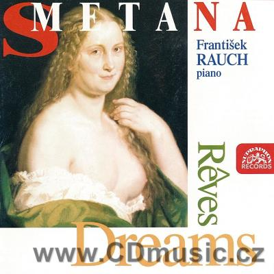 SMETANA B. DREAMS, SKETCHES, CZECH DANCES, MACBETH AND THE WITCHES / F.Rauch piano