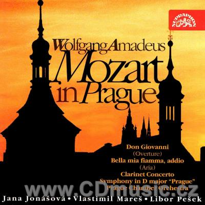 MOZART IN PRAGUE - DON GIOVANNI (OVERTURE), BELLA MIA FLAMMA, ADDIO, CLARINET CONCERTO...)