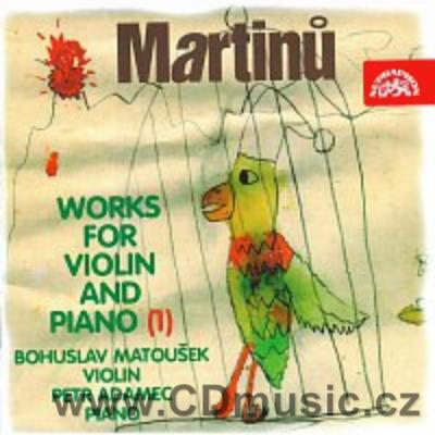 MARTINŮ B. COMPLETE CHAMBER WORKS FOR VIOLIN AND PIANO Vol.1 / B.Matoušek violin, P.Adamec