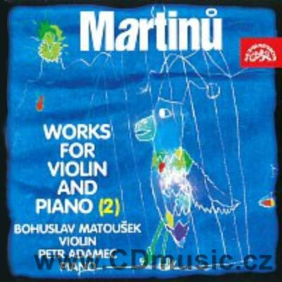 MARTINŮ B. COMPLETE CHAMBER WORKS FOR VIOLIN AND PIANO Vol.2 / B.Matoušek violin, P.Adamec