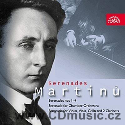 MARTINŮ B. SERENADES Nos.1-4 H. 217, H. 216, H. 218, H. 215, SERENADE FOR CHAMBER ORCHESTR