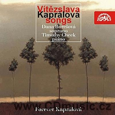 KAPRÁLOVÁ V. (1915-1940) SONGS FOR VOICE AND PIANO / D.Burešová soprano, T.Cheek piano