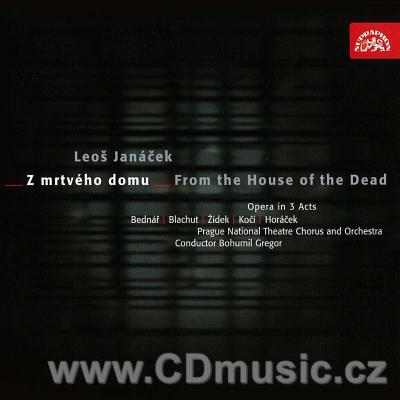 JANÁČEK L. FROM THE HOUSE OF THE DEAD opera / V.Bednář, B.Blachut, I.Žídek, P.Kočí, H.Tatt