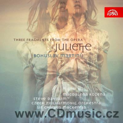 MARTINŮ B. THREE FRAGMENTS FROM THE OPERA JULIETTE (KEY TO DREAMS) / M.Kožená, S.Davislim