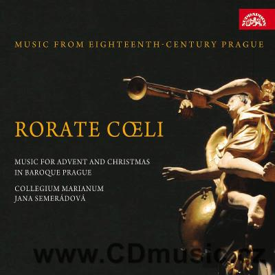 MUSIC FROM EIGHTEENTH-CENTURY PRAGUE - RORATE COELI (MUSIC FOR ADVENT AND CHRISTMAS)