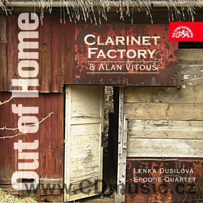 CLARINET FACTORY + ALAN VITOUŠ - OUT OF HOME / A.Vitouš, L.Dusilová, Epoque Quartet