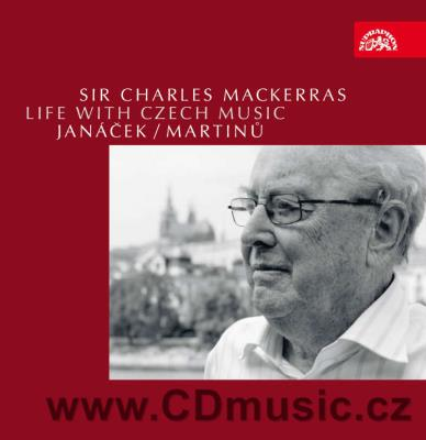 MACKERRAS - LIFE WITH CZECH MUSIC (JANÁČEK L., MARTINŮ B.) / CPO, PRSO / Ch.Mackerras