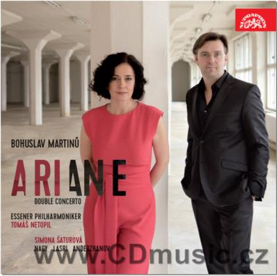 MARTINŮ B. ARIANE / ARIADNA opera in one act H. 370, DOUBLE CONCERTO FOR TWO STRING ORCHES