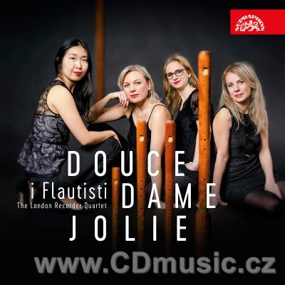 DOUCE DAME JOLIE / i Flautisti The London Recorder Quartet
