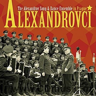 ALEXANDROVCI - THE ALEXANDROV SONG AND DANCE ENSEMBLE IN PRAGUE / A.V.Alexandrov Red Banne