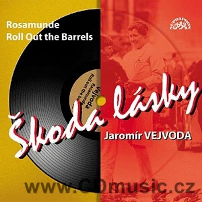 VEJVODA J. ŠKODA LÁSKY / ROSAMUNDE / BEER BARREL POLKA / ROLL OUT THE BARREL / Vejvodova