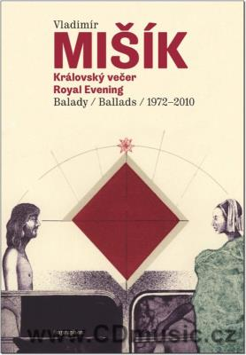 MIŠÍK V. KRÁLOVSKÝ VEČER / ROYAL EVENING / BALLADS 1972-2010 (including English translatio