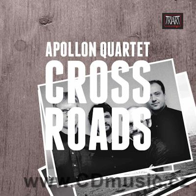 APOLLON QUARTET - CROSSROADS (2011) (Triart Rec.)