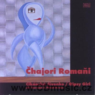 ČHAJORI ROMAŇI - GYPSY GIRL Musical variations of Jiří Korman inspired by paintings by Pav
