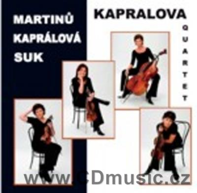 MARTINŮ B. STRING QUARTET No.5, KAPRÁLOVÁ V. STRING QUARTET No.8, SUK J. MEDITATION