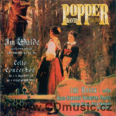 POPPER D. (1843-1913) SUITA IM WALDE FOR CELLO AND ORCHESTRA, CELLO CONCERTO / J.Hošek
