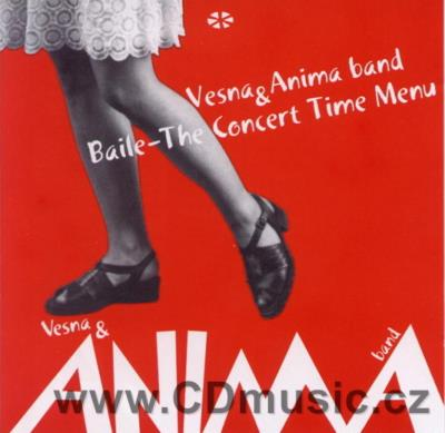 VESNA V.CÁCERES + ANIMA BAND - BAILE - THE CONCERT TIME MENU / V.Vašková vocal, accordeon