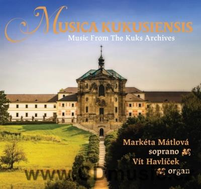 MUSICA KUKUSIENSIS - MUSIC FROM THE KUKS ARCHIVES / M.Mátlová soprano, V.Havlíček organ (W