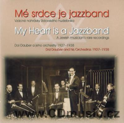 DOL DAUBER AND HIS ORCHESTRA - MY HEART IS JAZZBAND (historical remastered recordings 1927
