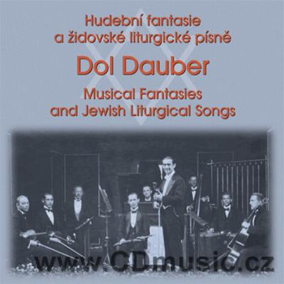 DOL DAUBER - MUSICAL FANTASIES AND JEWISH LITURGICAL SONGS (1924-1948)