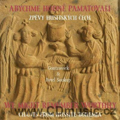 CHANTS FROM HUSSITE BOHEMIA - WE MIGHT REMEMBER WORTHILY / ABYCHME HODNĚ PAMATOVALI - ZPĚV